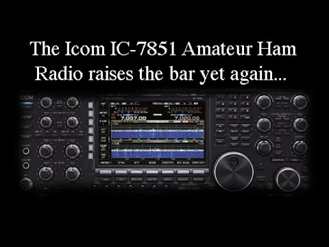 The Icom IC-7851 Amateur Ham Radio raises the bar yet again...