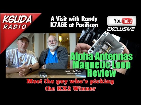 Alpha Loop Review, K7AGE at Pacificon - K6UDA Radio Episode 31